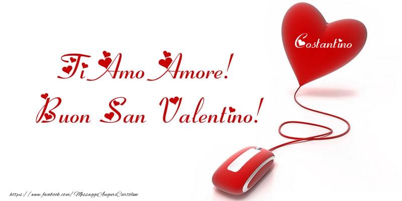 Cartoline di San Valentino - Il nome nel cuore: Ti Amo Amore! Buon San Valentino Costantino!