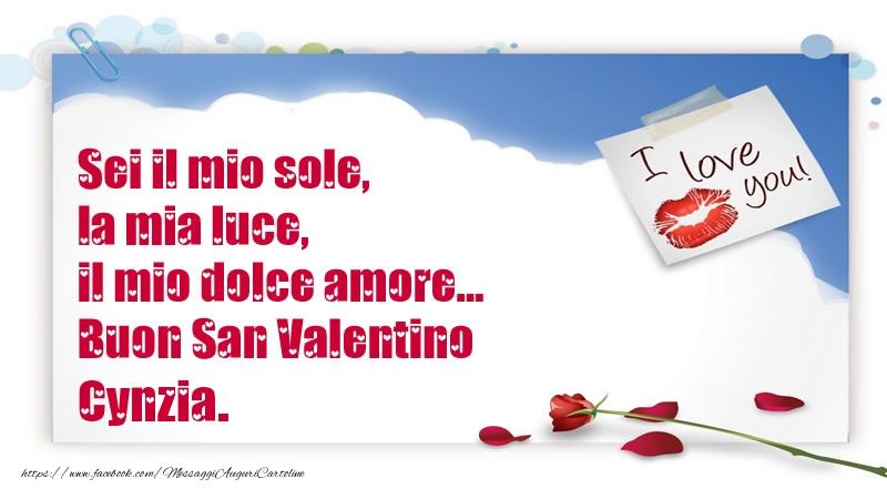 Cartoline di San Valentino - Sei il mio sole, la mia luce, il mio dolce amore... Buon San Valentino Cynzia.