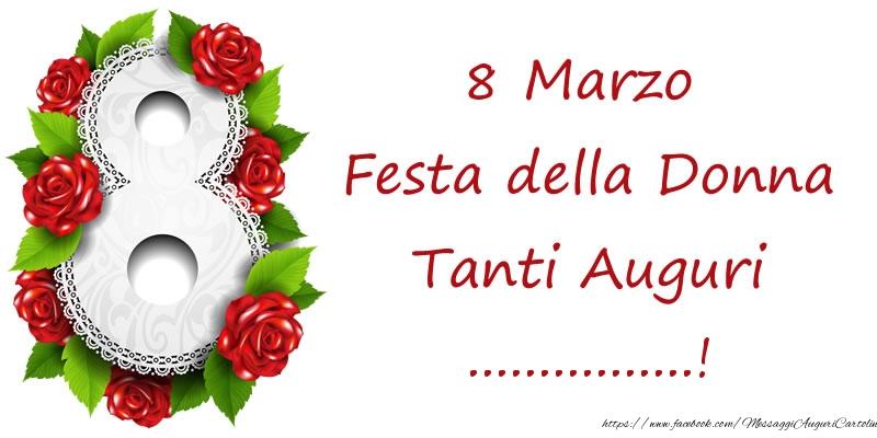 Cartoline personalizzate di 8 Marzo - 8 Marzo Festa della Donna Tanti Auguri ...!