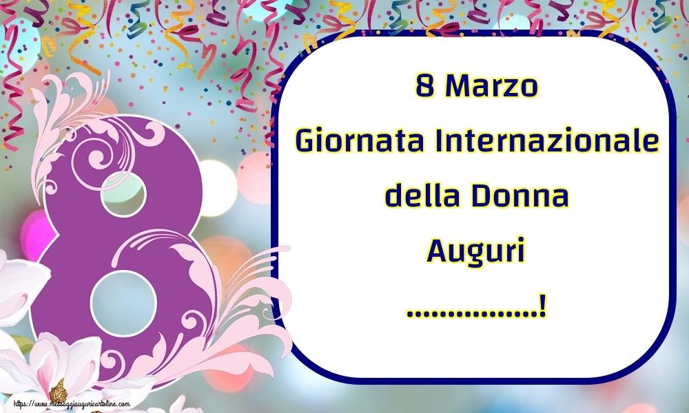 Cartoline personalizzate di 8 Marzo - 8 Marzo Giornata Internazionale della Donna Auguri ...!