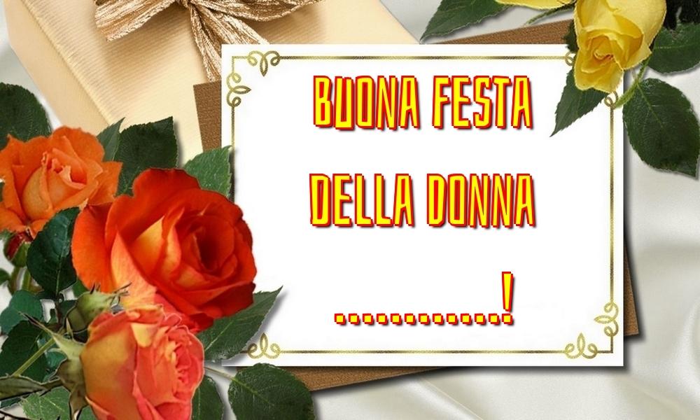 Cartoline personalizzate di 8 Marzo - Buona Festa della Donna ...!