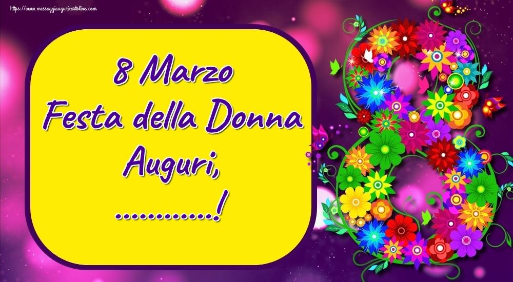 Cartoline personalizzate di 8 Marzo - 8 Marzo Festa della Donna Auguri, ...!