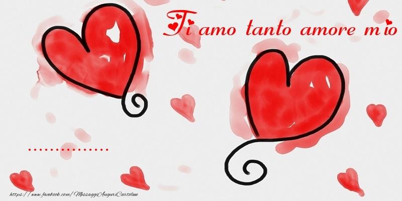 Cartoline personalizzate d'amore - Ti amo tanto amore mio ...
