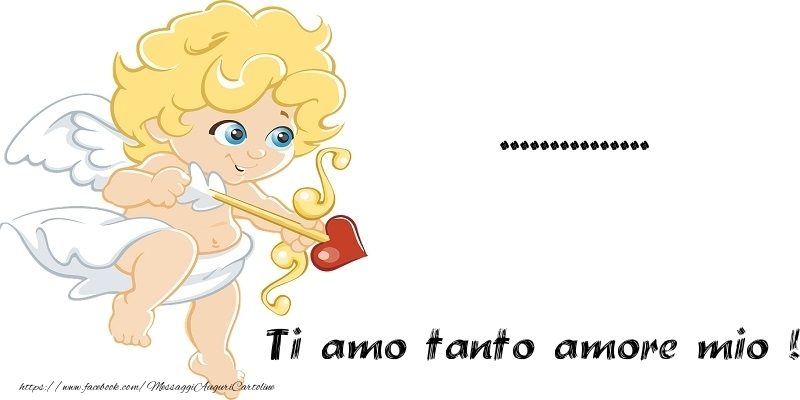 Cartoline personalizzate d'amore - Ti amo tanto amore mio ! ...