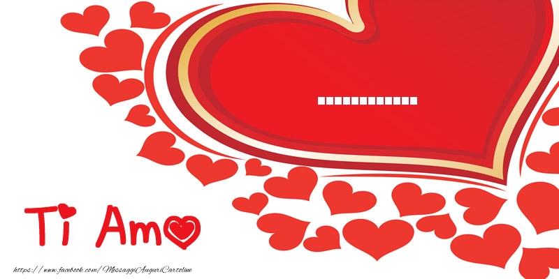 Cartoline personalizzate d'amore - ... | Ti amo | Nome nel Cuore