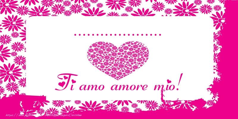 Cartoline personalizzate d'amore - ... Ti amo amore mio!