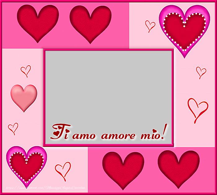 Cartoline personalizzate d'amore - Crea cartoline personalizzate con foto d'amore - Ti amo amore mio!