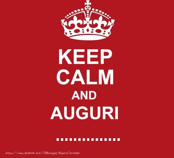 Cartoline personalizzate di auguri - KEEP CALM AND AUGURI ...!