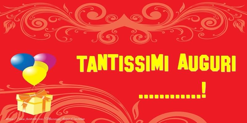 Cartoline personalizzate di auguri - Tantissimi Auguri ...!