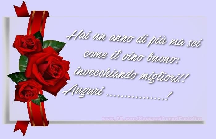 Cartoline personalizzate di auguri - Hai un anno di più ma sei  come il vino buono:  invecchiando migliori!!  Auguri, ...