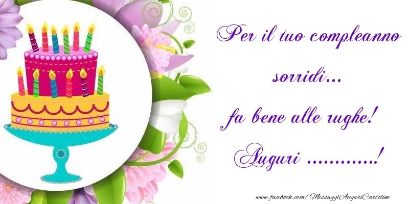 Cartoline personalizzate di auguri - Per il tuo compleanno sorridi... fa bene alle rughe! ...