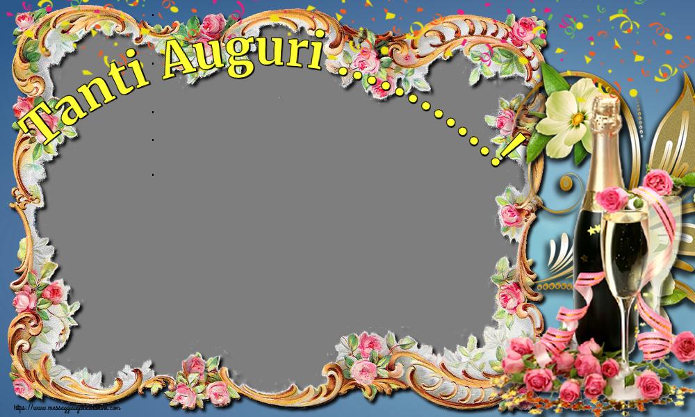 Cartoline personalizzate di auguri - Tanti Auguri ...! - Cornice foto di Auguri