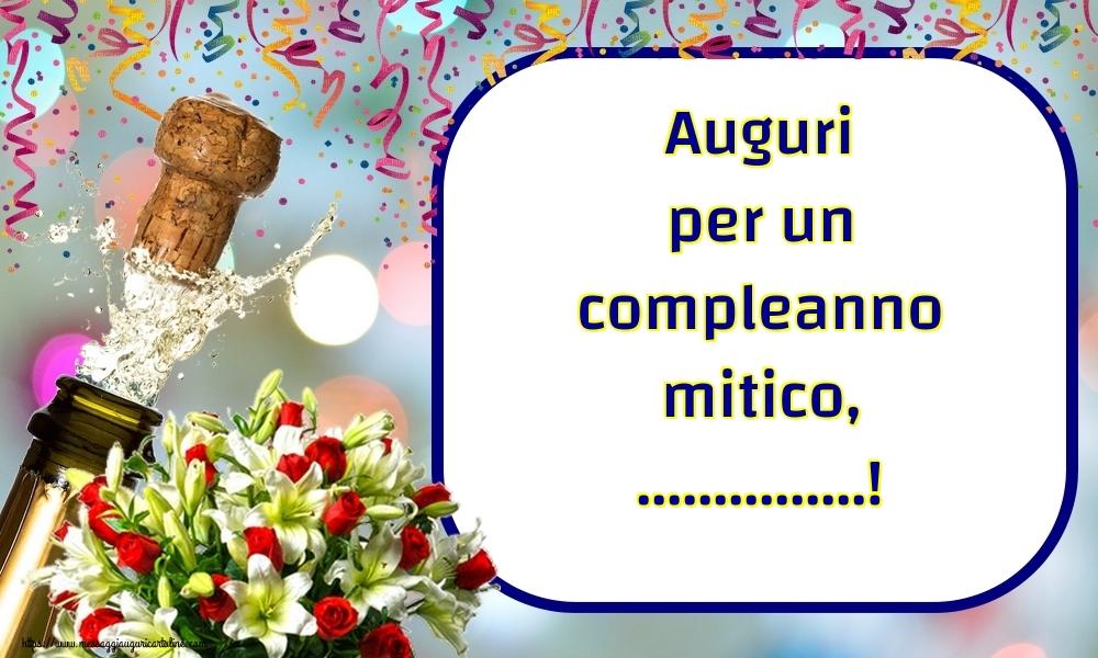 Cartoline personalizzate di auguri - Auguri per un compleanno mitico, ...!