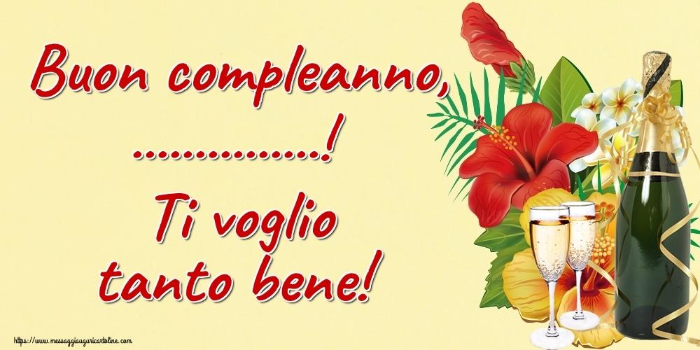 Cartoline personalizzate di auguri - Buon compleanno, ...! Ti voglio tanto bene!