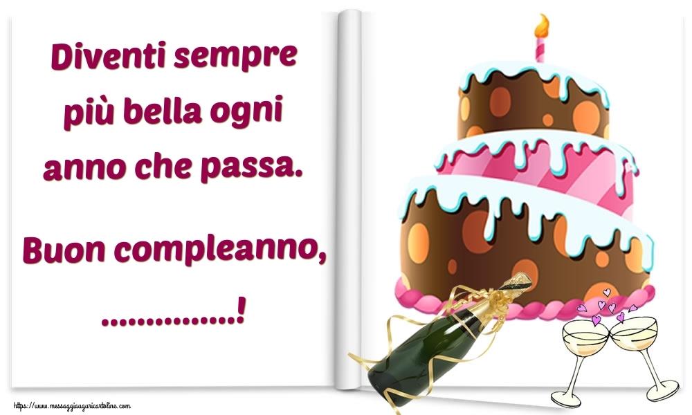 Cartoline personalizzate di auguri - Diventi sempre più bella ogni anno che passa. Buon compleanno, ...!