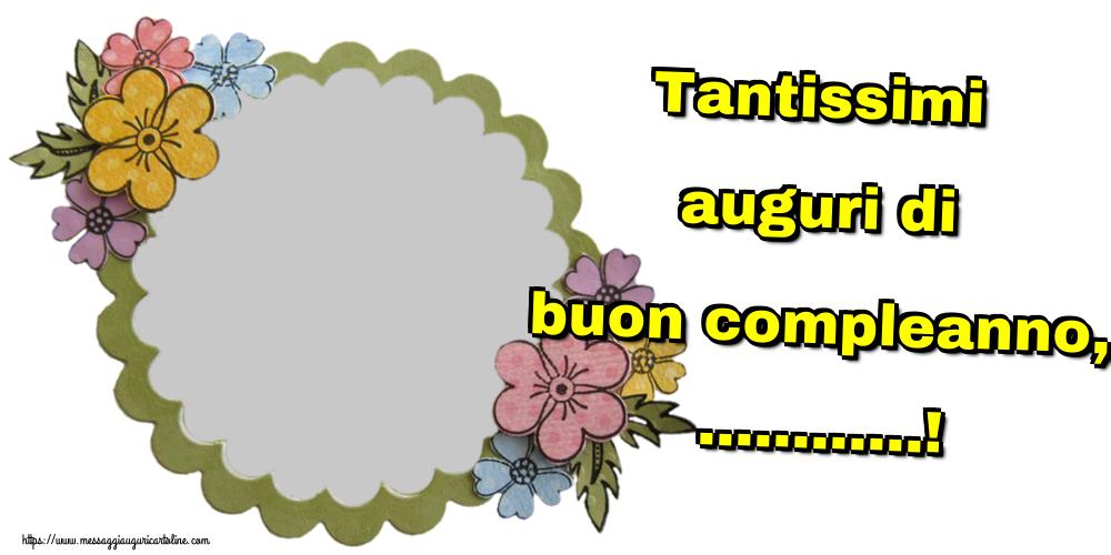 Cartoline personalizzate di auguri - Tantissimi auguri di buon compleanno, ...! -