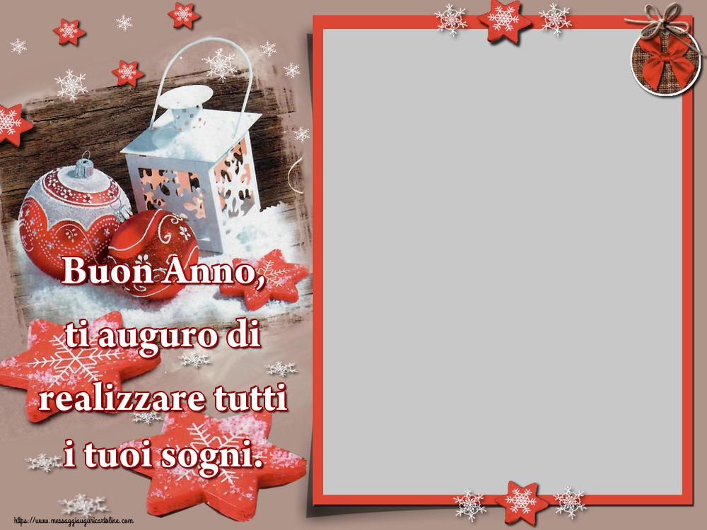 Cartoline personalizzate di Buon Anno - Buon Anno, ti auguro di realizzare tutti i tuoi sogni. - Cornice foto di Buon Anno