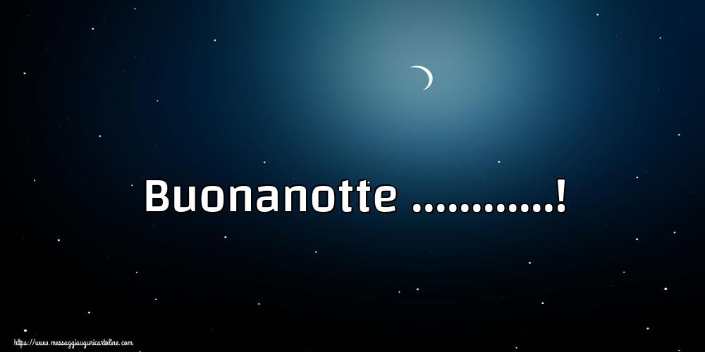 Cartoline personalizzate di buonanotte - Buonanotte ...!