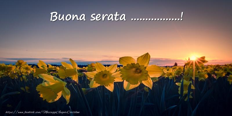 Cartoline personalizzate di buonasera - Fiori: Buona serata ...!