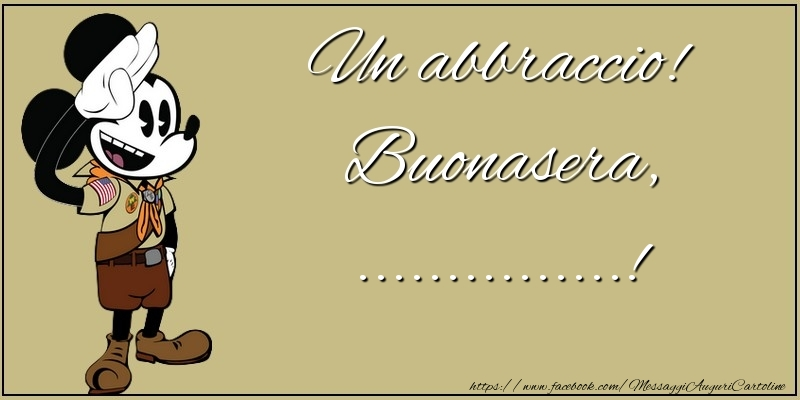 Cartoline personalizzate di buonasera - Un abbraccio! Buonasera, ...