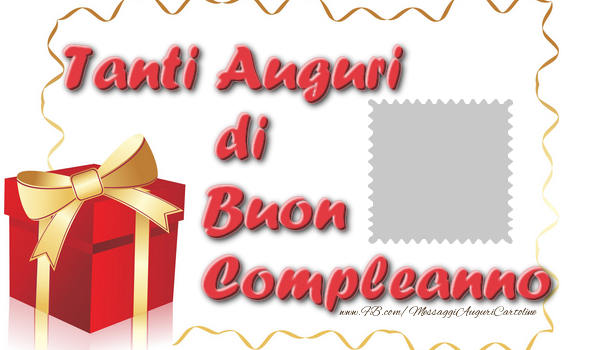 Cartoline personalizzate di compleanno - Tanti Auguri di Buon Compleanno