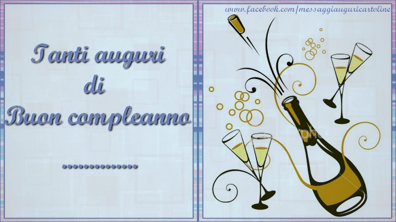 Cartoline personalizzate di compleanno - Tanti auguri di  Buon compleanno ...