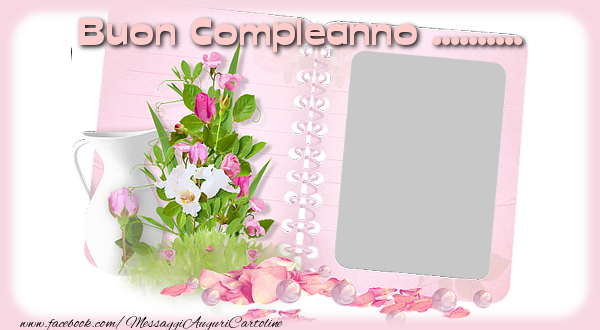 Cartoline personalizzate di compleanno - Buon Compleanno ... !
