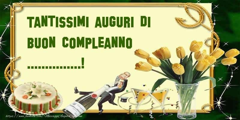 Cartoline personalizzate di compleanno - Tantissimi auguri di buon compleanno ...!