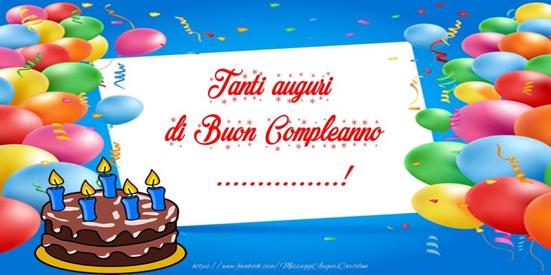 Cartoline personalizzate di compleanno - Tanti auguri di Buon Compleanno ...!