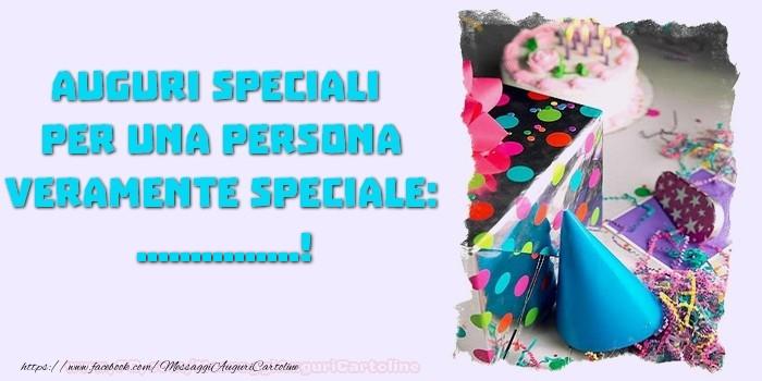 Cartoline personalizzate di compleanno - Auguri speciali  per una persona veramente speciale, ...