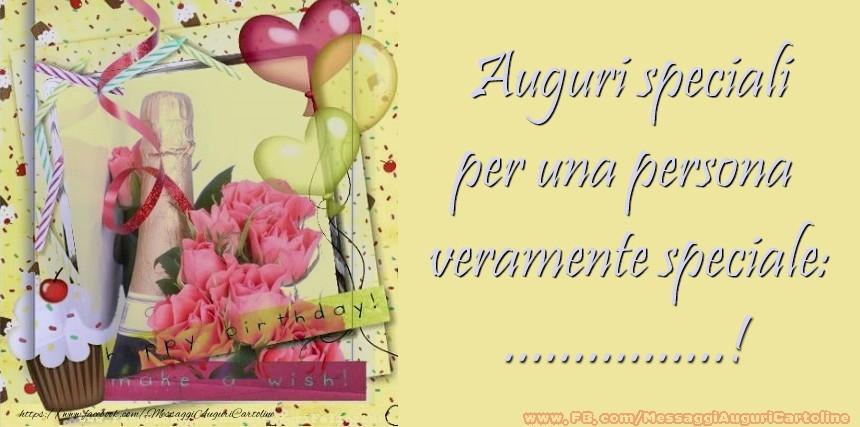 Cartoline personalizzate di compleanno - Auguri speciali per una persona  veramente speciale: ...