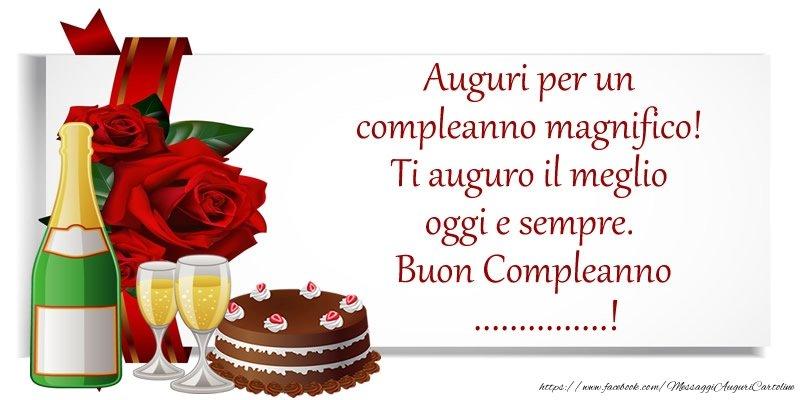 Cartoline personalizzate di compleanno - Auguri per un compleanno magnifico! Ti auguro il meglio oggi e sempre. Buon Compleanno, ...!
