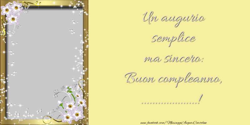Cartoline personalizzate di compleanno - Un augurio semplice ma sincero: Buon compleanno, ...