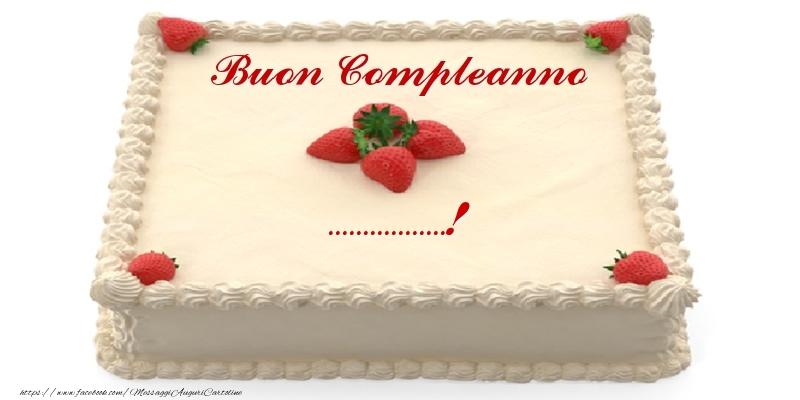 Cartoline personalizzate di compleanno - Torta con fragole - Buon Compleanno ...!