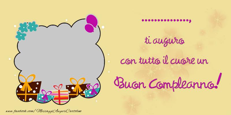 Cartoline personalizzate di compleanno - ... ti auguro con tutto il cuore un Buon Compleanno!