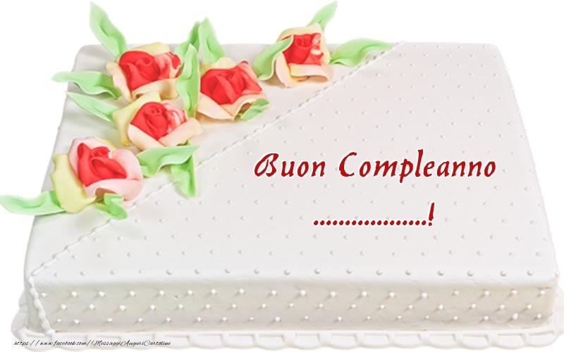 Cartoline personalizzate di compleanno - Buon Compleanno ...! - Torta