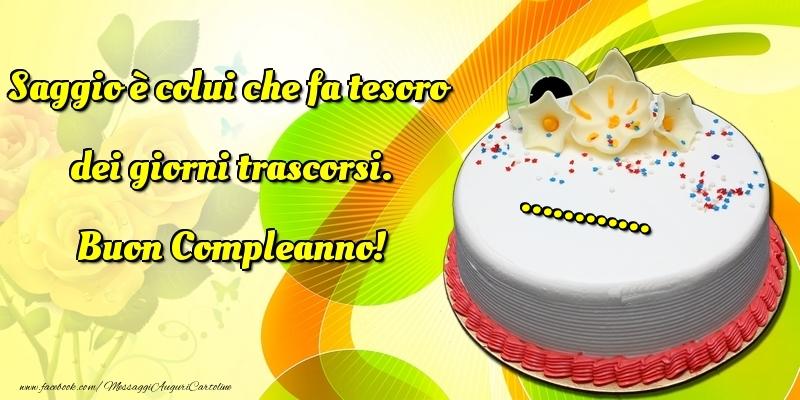Cartoline personalizzate di compleanno - Saggio è colui che fa tesoro dei giorni trascorsi. Buon Compleanno! ...