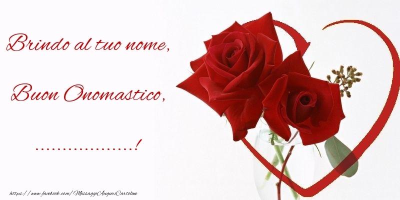 Cartoline personalizzate di onomastico - Brindo al tuo nome, Buon Onomastico, ...
