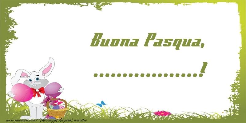 Cartoline personalizzate di Pasqua - Buona Pasqua, ...!
