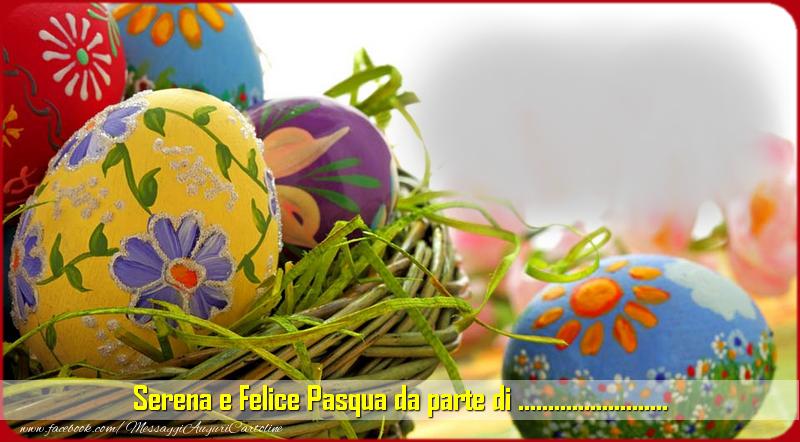 Cartoline personalizzate di Pasqua - Serena e Felice Pasqua da parte di ...