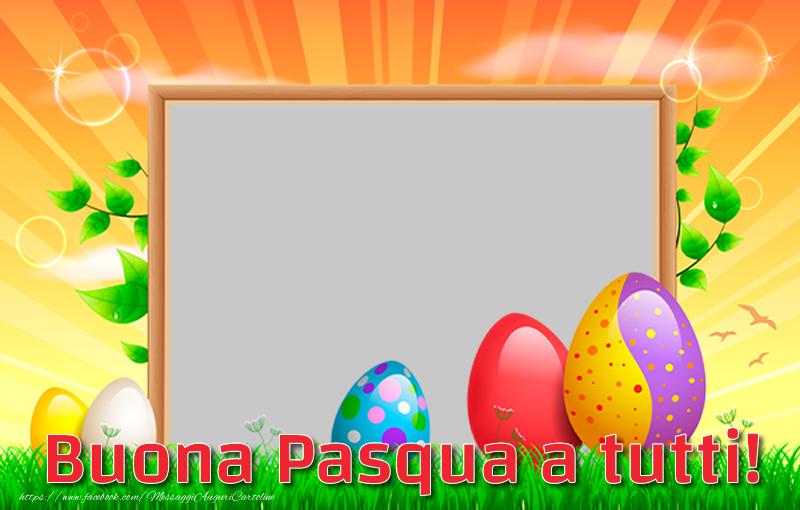 Cartoline personalizzate di Pasqua - Buona Pasqua a tutti!