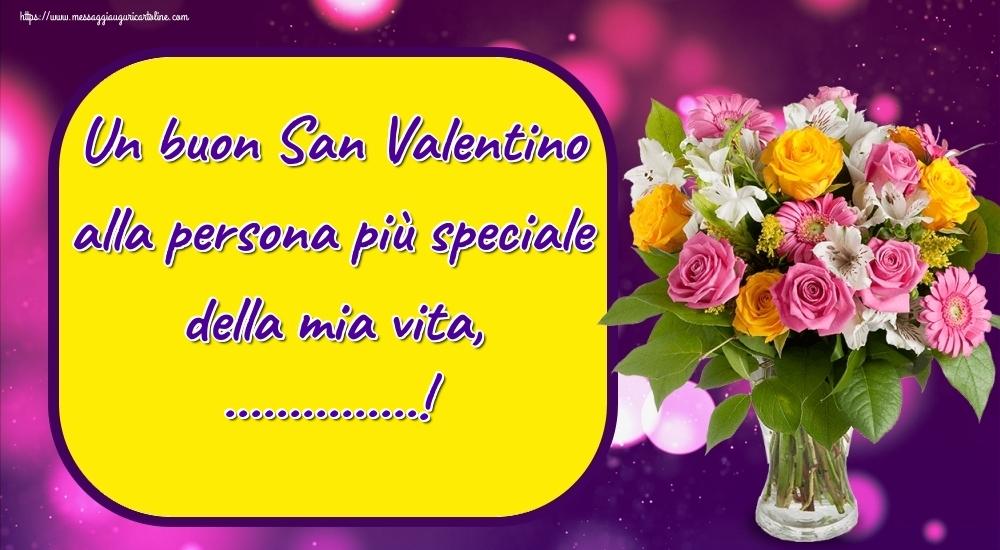 Cartoline personalizzate di San Valentino - Un buon San Valentino alla persona più speciale della mia vita, ...!