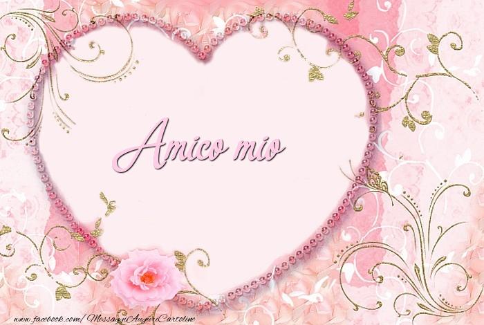 Cartoline d'amore per Amico - Amico mio