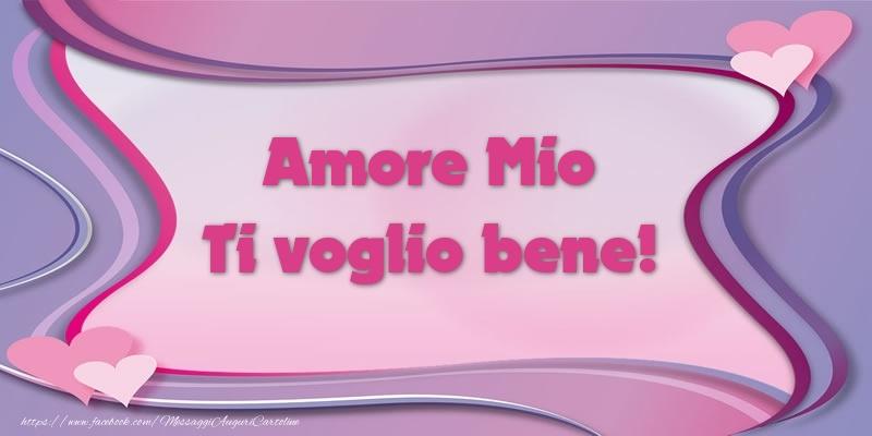Cartoline d'amore per Fidanzata - Amore mio Ti voglio bene!