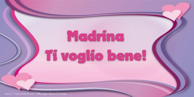Cartoline d'amore per Madrina - Madrina Ti voglio bene!