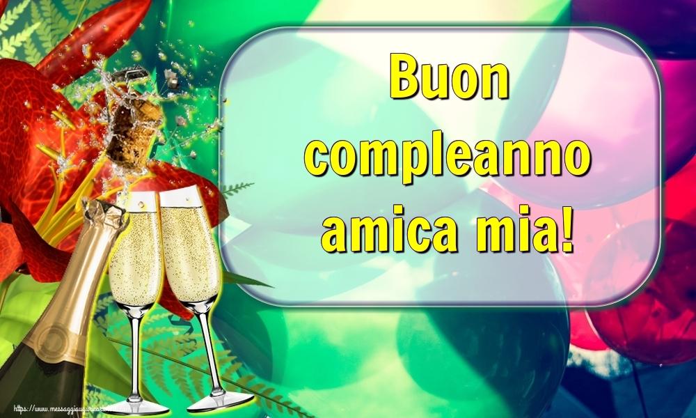 Cartoline di auguri per Amica - Buon compleanno amica mia!