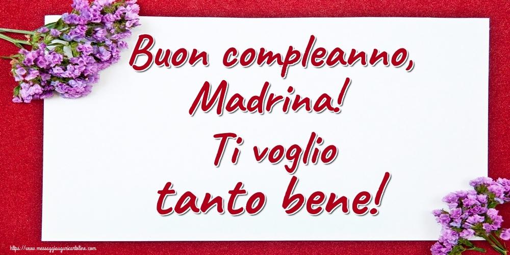 Cartoline di auguri per Madrina - Buon compleanno, madrina! Ti voglio tanto bene!