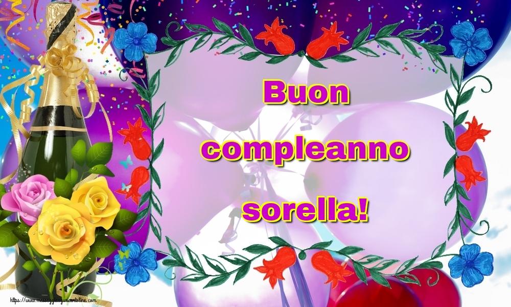 Cartoline di auguri per Sorella - Buon compleanno sorella!