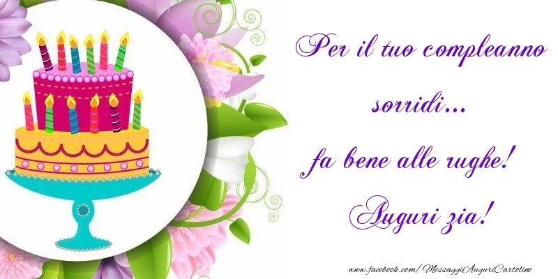 Cartoline di auguri per Zia - Per il tuo compleanno sorridi... fa bene alle rughe! zia