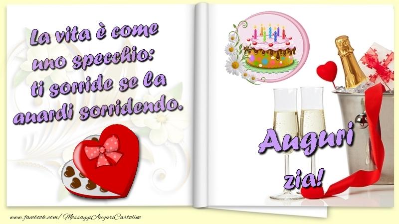 Cartoline di auguri per Zia - La vita è come uno specchio:  ti sorride se la guardi sorridendo. Auguri zia